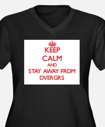 Keep calm and stay away from Dvergrs Plus Size T-S