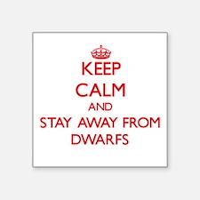 Keep calm and stay away from Dwarfs Sticker