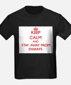 Keep calm and stay away from Dwarfs T-Shirt