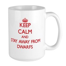Keep calm and stay away from Dwarfs Mugs