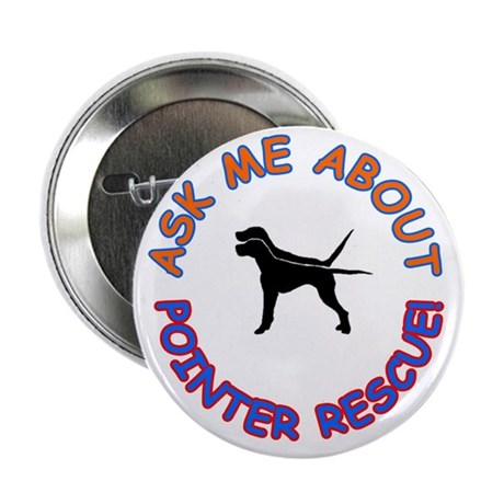 "Ask Me About Pointer Rescue 2.25"" Button (10 pack)"