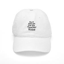 Dont Make Me Use my Teacher Voice Baseball Baseball Cap