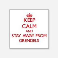 Keep calm and stay away from Grendels Sticker