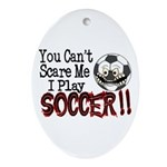 Soccer - No Fear Oval Ornament