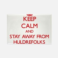 Keep calm and stay away from Huldrefolks Magnets