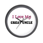 I LOVE MY GREAT-UNCLE Wall Clock