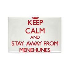 Keep calm and stay away from Menehunes Magnets