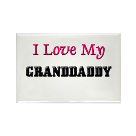 I LOVE MY GRANDDADDY Rectangle Magnet (10 pack)