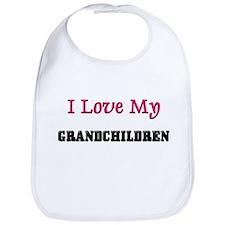 I LOVE MY GRANDCHILDREN Bib