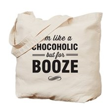 Chocoholic but for booze Tote Bag