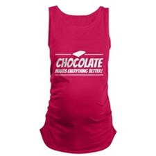 Chocolate makes everything better Maternity Tank T