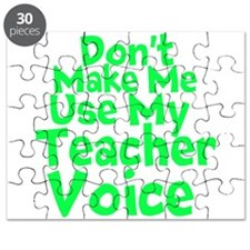 Dont Make Me Use my Teacher Voice Puzzle