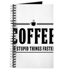 Coffee do stupid things faster Journal