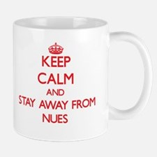 Keep calm and stay away from Nues Mugs