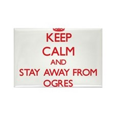 Keep calm and stay away from Ogres Magnets