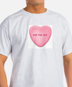 eat me out  candy heart T-Shirt