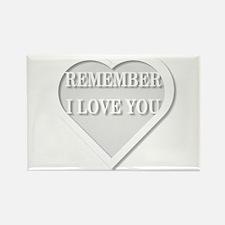Remember I Love You Rectangle Magnet