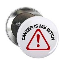 "Cancer is my BITCH 2.25"" Button (10 pack)"
