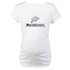Mulchologist Shirt