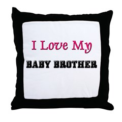 I LOVE MY BABY-BROTHER Throw Pillow