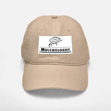 Mulchologist Baseball Baseball Cap