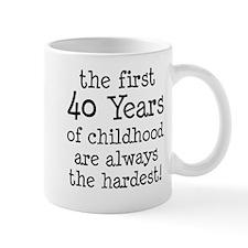 First 40 Years Childhood Mugs