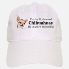 God smiled chihuahuas Baseball Baseball Cap