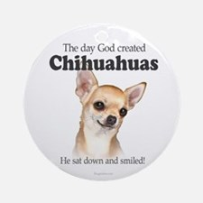 God smiled chihuahuas Ornament (Round)