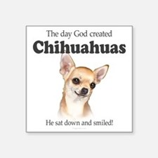 "God smiled chihuahuas Square Sticker 3"" x 3"""