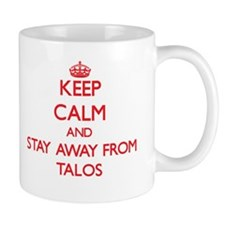 Keep calm and stay away from Talos Mugs