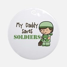 Daddy Saves Soldiers Ornament (Round)