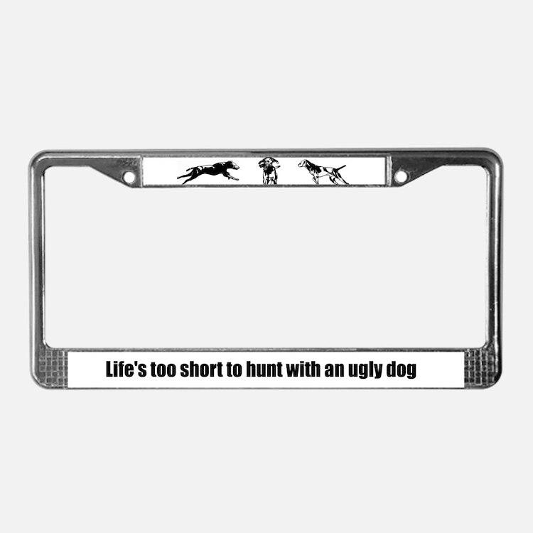 Life's Too Short License Plate Frame