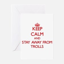 Keep calm and stay away from Trolls Greeting Cards