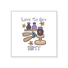 Love to Get Dirty Sticker