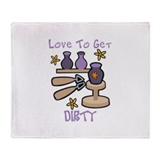Love to Get Dirty Throw Blanket