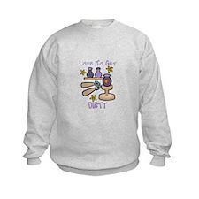 Love to Get Dirty Sweatshirt