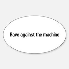 rave against the machine Oval Decal