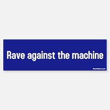 rave against the machine Bumper Bumper Bumper Sticker