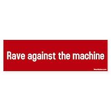 rave against the machine Bumper Bumper Sticker
