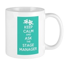 Keep Calm & Ask The Stage Manager Mugs