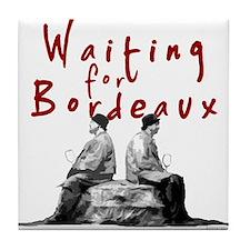 Waiting for Bordeaux Tile Coaster