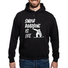 Snowboarding Is Life Hoodie