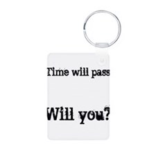 Time Will Pass... Aluminum Photo Keychain