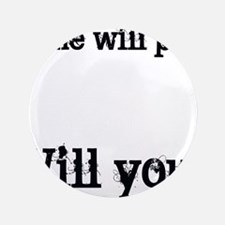"Time Will Pass... 3.5"" Button (100 pack)"