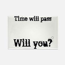 Time Will Pass... Rectangle Magnet (10 pack)