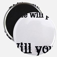 """Time Will Pass... 2.25"""" Magnet (10 pack)"""