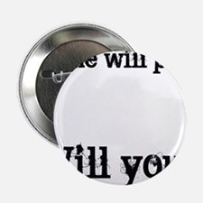 """Time Will Pass... 2.25"""" Button (10 pack)"""