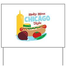 Make Mine Chicago Style Yard Sign