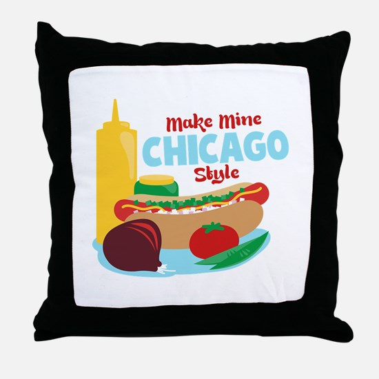 Make Mine Chicago Style Throw Pillow