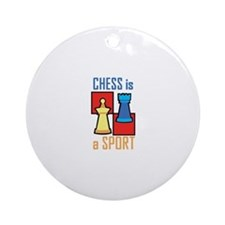 Chess is a Sport Ornament (Round)